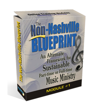 The Non-Nashville Blueprint, an alternate framework for sustainable part-time or full-time Christian music ministry